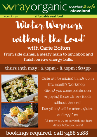 -Winter Warmers without the Load-From side dishes_ a meaty main to lunchbox and finish on raw energy balls!Carie will be mixing things up in this month's Workshop. Giving you some pointers on enjoying those winters